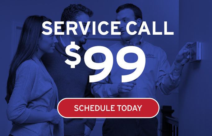 Service call $99. Schedule an appointment today.